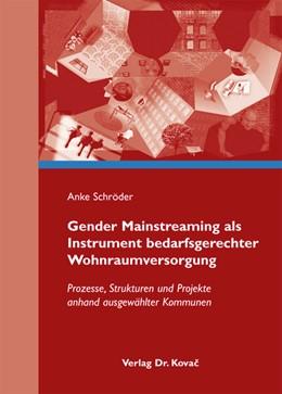 Abbildung von Schröder | Gender Mainstreaming als Instrument bedarfsgerechter Wohnraumversorgung | 2011 | Prozesse, Strukturen und Proje... | 12
