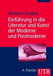 Einführung In Die Literatur Und Kunst Der Moderne Und Postmoderne
