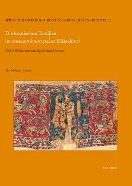 Abbildung von Krause / Brune | Die koptischen Textilien im museum kunst palast Düsseldorf | 2004 | Teil 1: Wirkereien mit figürli... | 13