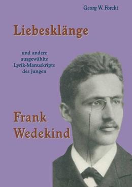Abbildung von Forcht | Liebesklänge und andere ausgewählte Lyrik-Manuskripte des jungen Frank Wedekind | 2007 | 2015 | 38