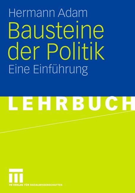 Bausteine der Politik | Adam, 2007 | Buch (Cover)
