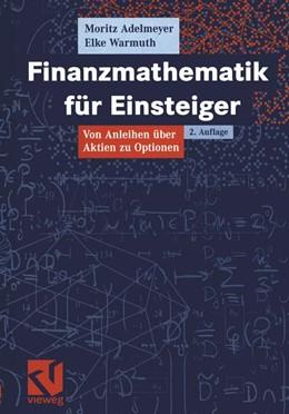 Abbildung von Adelmeyer / Warmuth   Finanzmathematik für Einsteiger   2., durchges.   2005   Von Anleihen über Aktien zu Op...