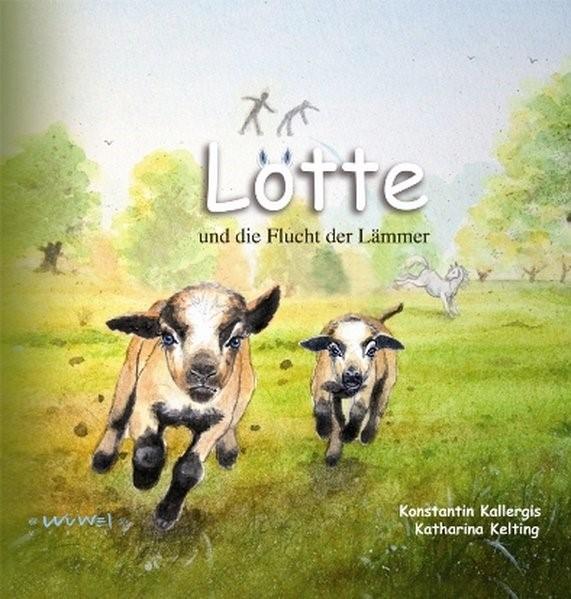 Lotte und die Flucht der Lämmer | Kallergis / Sonntag, 2010 | Buch (Cover)