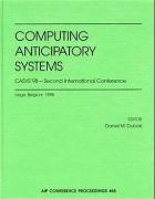 Computing Anticipatory Systems: CASYS'98 - Second International Conference | Dubois, 1999 | Buch (Cover)