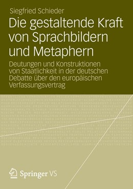 Abbildung von Schieder | Die gestaltende Kraft von Sprachbildern und Metaphern | 2013 | 2020 | Deutungen und Konstruktionen v...