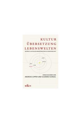 Abbildung von Gipper / Klengel | Kultur, Übersetzung, Lebenswelten | 2008 | Beiträge zu aktuellen Paradigm...