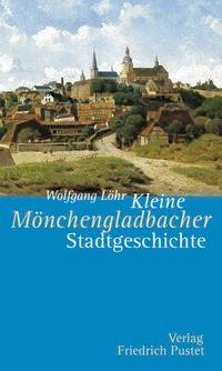 Kleine Mönchengladbacher Stadtgeschichte | Löhr, 2009 | Buch (Cover)