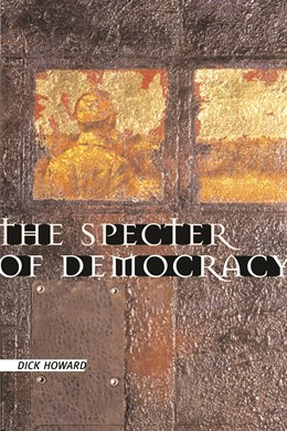 Abbildung von Howard | The Specter of Democracy | 2002 | What Marx and Marxists Haven't...