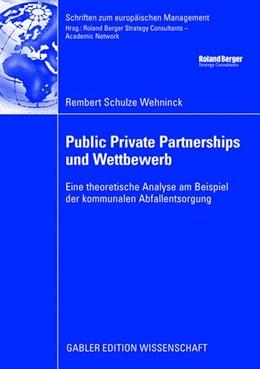 Abbildung von Schulze Wehninck | Public Private Partnerships und Wettbewerb | 2008 | Eine theoretische Analyse am B...