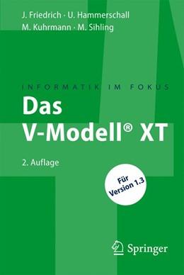 Abbildung von Friedrich / Hammerschall / Kuhrmann | Das V-Modell® XT | 2., überarb. u. erw. Aufl. | 2009 | Für Projektleiter und QS-Veran...