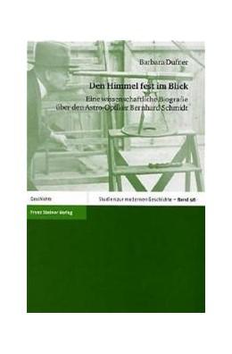 Abbildung von Dufner   Den Himmel fest im Blick   2002   Eine wissenschaftliche Biograf...   56
