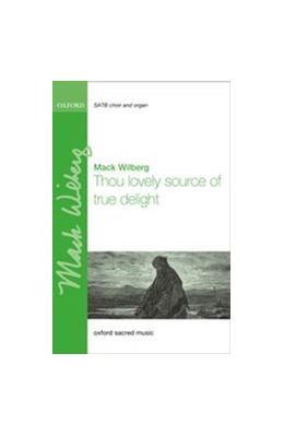 Abbildung von Wilberg   Thou lovely source of true delight   2013   Vocal score