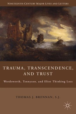 Abbildung von Brennan | Trauma, Transcendence, and Trust | 2010 | 2011 | Wordsworth, Tennyson, and Elio...
