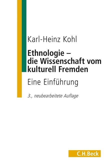 Cover: Karl-Heinz Kohl, Ethnologie - die Wissenschaft vom kulturell Fremden