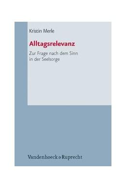 Abbildung von Merle   Alltagsrelevanz   Aufl.   2011   Zur Frage nach dem Sinn in der...   Band 065