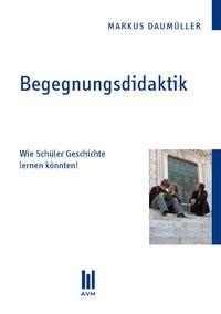 Begegnungsdidaktik | Daumüller, 2010 | Buch (Cover)