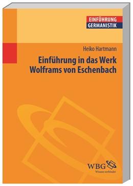 Abbildung von Hartmann / Grimm   Einführung in das Werk Wolframs von Eschenbach   1. Auflage   2015   beck-shop.de