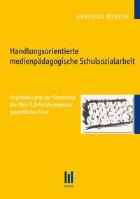 Handlungsorientierte medienpädagogische Schulsozialarbeit | Borker, 2010 | Buch (Cover)