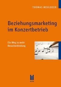 Beziehungsmarketing im Konzertbetrieb | Mehlbeer, 2010 (Cover)