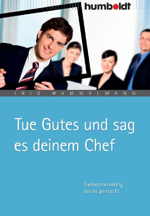 Abbildung von Hammelmann | Tue Gutes und sag es deinem Chef | 2009
