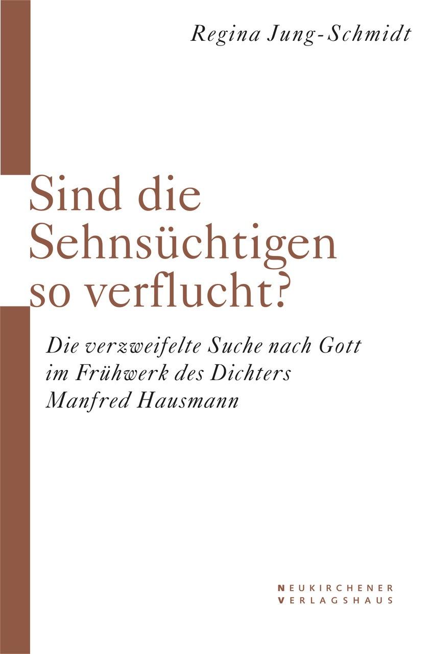Sind denn die Sehnsüchtigen so verflucht? | Jung-Schmidt, 2005 | Buch (Cover)