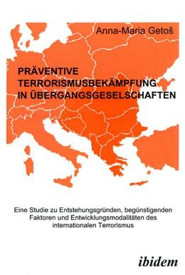 Abbildung von Getoš | Präventive Terrorismusbekämpfung in Übergangsgesellschaften | 2005 | Eine Studie zu Entstehungsgrün...