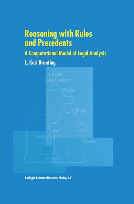 Reasoning with Rules and Precedents | Branting, 1999 | Buch (Cover)