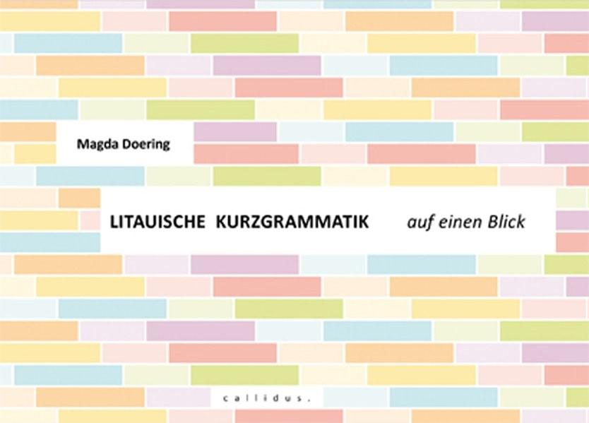 Abbildung von Doering / Kessler | Litauische Kurzgrammatik auf einen Blick | 2010