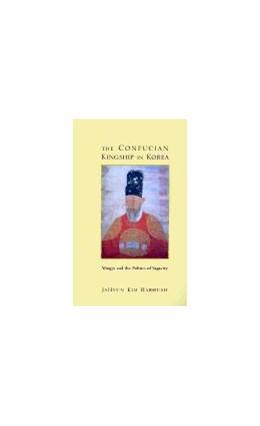 Abbildung von Haboush | The Confucian Kingship in Korea | 2001 | Yôngjo and the Politics of Sag...