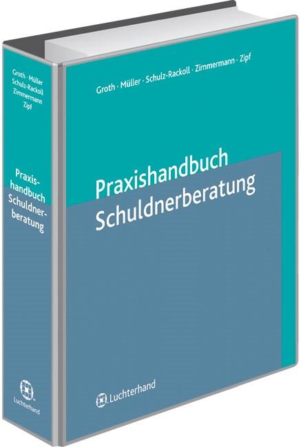 Praxishandbuch Schuldnerberatung | Groth / Maltry / Richter / Zimmermann / Zipf | Loseblattwerk mit 26. Aktualisierung (Cover)