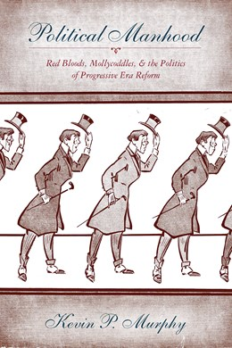 Abbildung von Murphy | Political Manhood | 2008 | Red Bloods, Mollycoddles, and ...