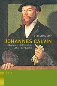 Johannes Calvin – Humanist, Reformator, Lehrer der Kirche   Link, 2009   Buch (Cover)