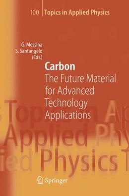 Abbildung von Messina / Santangelo   Carbon   2006   The Future Material for Advanc...   100