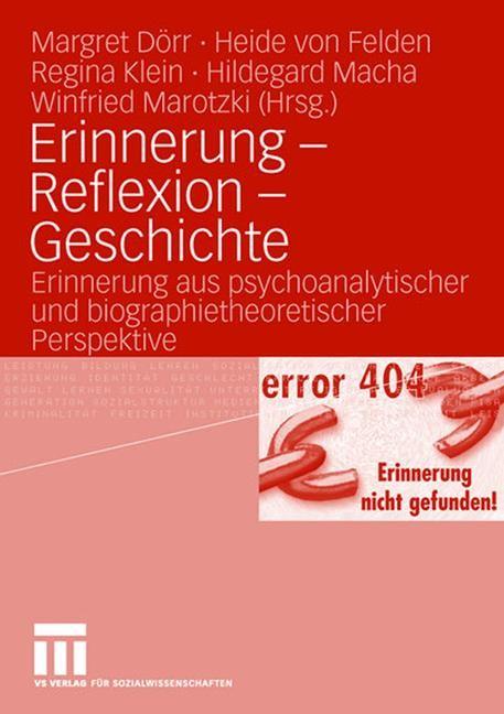 Erinnerung - Reflexion - Geschichte   Dörr / Felden / Klein / Macha / Marotzki, 2007   Buch (Cover)