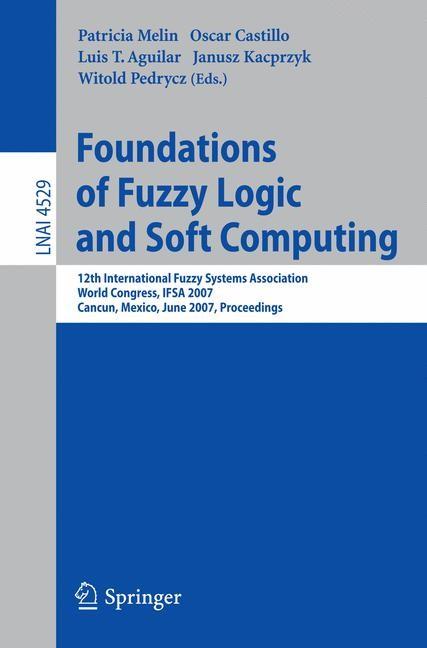 Abbildung von Melin / Castillo / Aguilar / Pedrycz | Foundations of Fuzzy Logic and Soft Computing | 2007