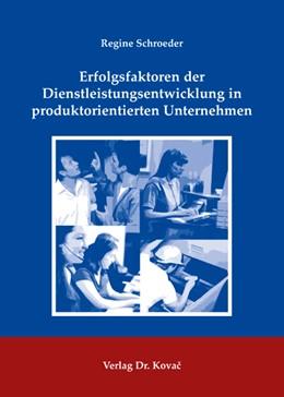 Abbildung von Schroeder | Erfolgsfaktoren der Dienstleistungsentwicklung in produktorientierten Unternehmen | 2008 | 21