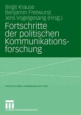 Abbildung von Krause / Fretwurst / Vogelgesang   Fortschritte der politischen Kommunikationsforschung   2007   Festschrift für Lutz Erbring