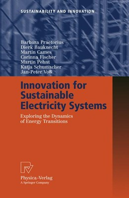 Abbildung von Praetorius / Bauknecht / Cames | Innovation for Sustainable Electricity Systems | 1st Edition. Softcover version of original hardcover edition 2009 | 2010 | Exploring the Dynamics of Ener...