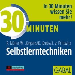 Abbildung von Müller / Jürgens / Krebs | 30 Minuten für effektive Selbstlerntechniken | 2011