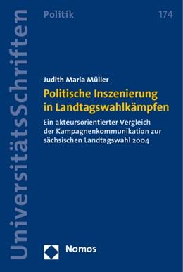 Abbildung von Müller   Politische Inszenierung in Landtagswahlkämpfen   2010   Ein akteursorientierter Vergle...   174