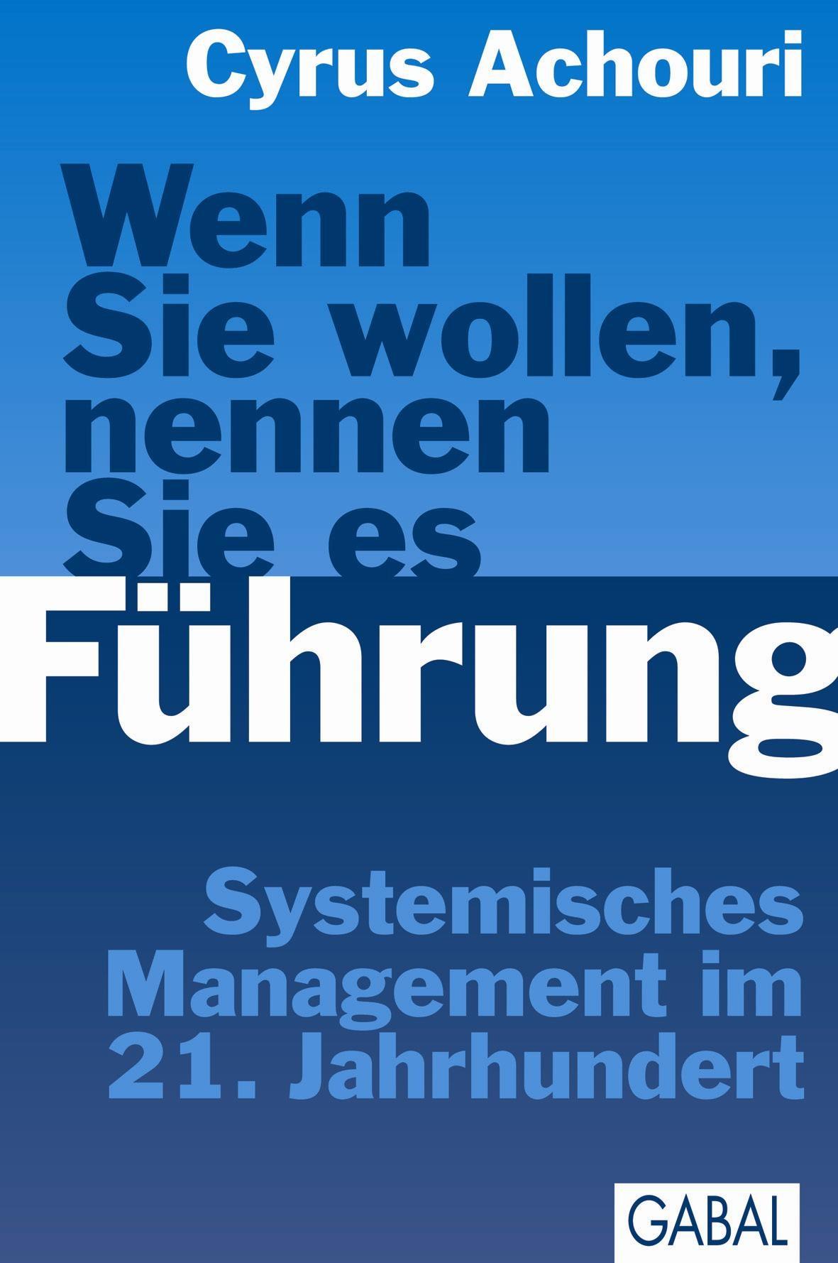 Wenn Sie wollen, nennen Sie es Führung   Achouri   2. Auflage 2013, 2011   Buch (Cover)
