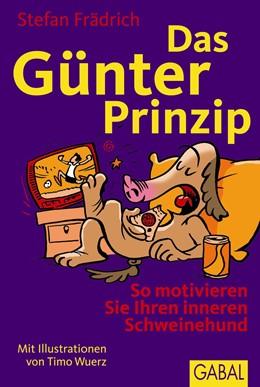 Abbildung von Frädrich | Das Günter-Prinzip | 7. Auflage | 2013 | So motivieren Sie Ihren innere...