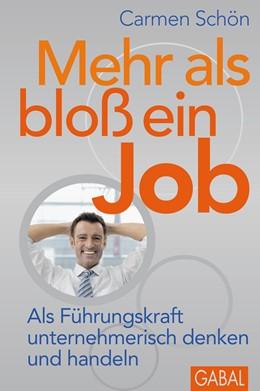 Abbildung von Schön | Mehr als bloß ein Job | 1., Aufl. 2011 | 2011 | Als Führungskraft unternehmeri...
