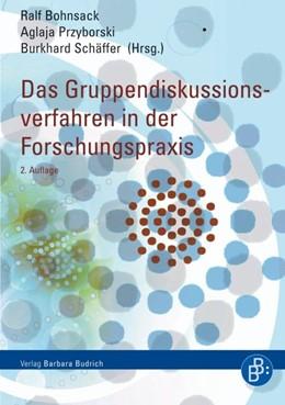 Abbildung von Bohnsack / Przyborski / Schäffer | Das Gruppendiskussionsverfahren in der Forschungspraxis | 2., überarbeitete Auflage | 2010
