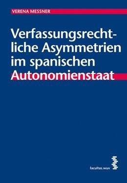 Abbildung von Messner | Verfassungsrechtliche Asymmetrien im spanischen Autonomienstaat | 2008 | 5