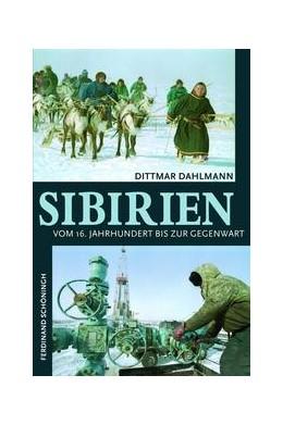 Abbildung von Dahlmann | Sibirien | 2009 | Vom 16. Jahrhundert bis zur Ge...