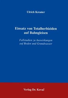 Abbildung von Kreuter | Einsatz von Totalherbiziden auf Bahngleisen | 1997 | Fallstudien zu Auswirkungen au...