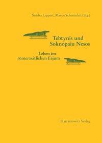 Tebtynis und Soknopaiu Nesos. Leben im römerzeitlichen Fajum | Lippert / Schentuleit, 2005 | Buch (Cover)
