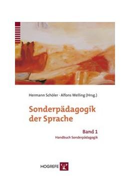 Abbildung von Schöler / Welling / Borchert / Goetze | Sonderpädagogik der Sprache | 2007 | Band 1 Handbuch Sonderpädagogi...