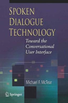 Abbildung von McTear | Spoken Dialogue Technology | 1st Edition. | 2004 | Toward the Conversational User...